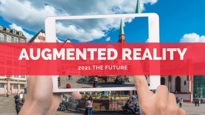 Augmented Reality 2021 The Future Trends
